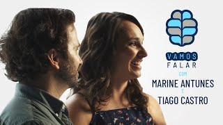 VAMOS FALAR com Marine Antunes e Tiago Castro.