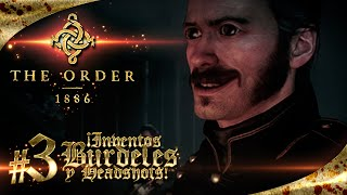The Order 1886 (Jugando) | #3 | ¡Inventos, Burdeles y Headshots! | PS4 | Esp.Latino