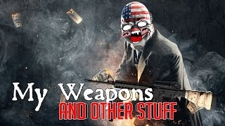 Payday 2 - My Weapons (1) (with Gage Courier Mod [DLC]) (Outdated)