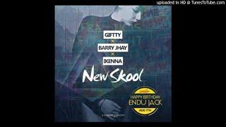 Giftty x Barry Jhay x Ikenna - New Skool (Prod. Lussh)