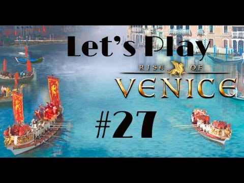 Let's Play Rise of Venice Part 27 - Blockading Genoa