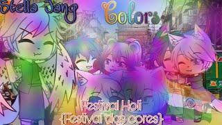 Colors Stella Jang GLMV  [Tradução]  //Gacha life\\ {Especial Festival Holi}