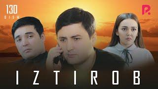 Iztirob Oand39zbek Serial  Изтироб узбек сериал 130-qism