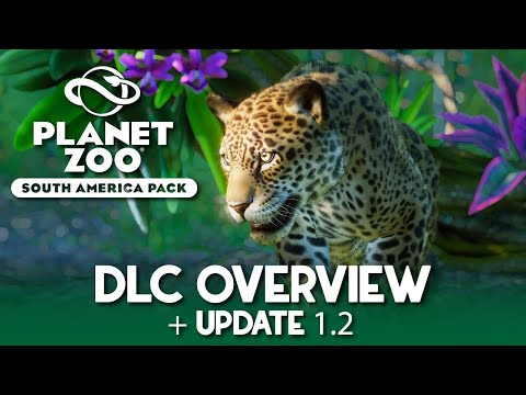 Planet Zoo 🦒 | South America Pack | DLC Overview + Update 1.2 [FR]