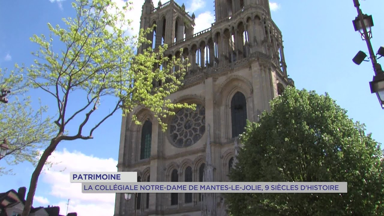 Yvelines | Patrimoine: La Collégiale Notre-Dame de Mantes-la-Jolie, 9 siècles d'histoire