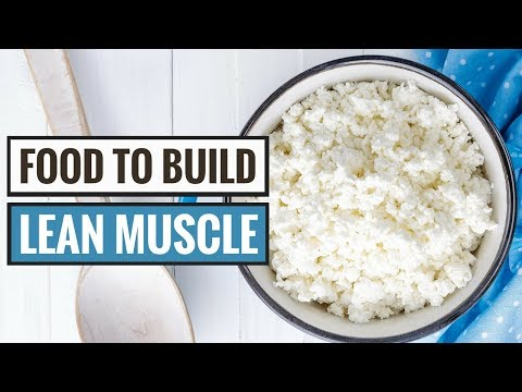 7 Foods That Help You Build Lean Muscle