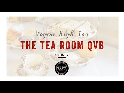 Vegan High Tea In Sydney | The Tea Room QVB