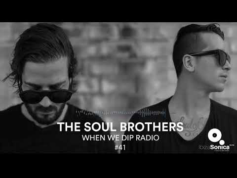 The Soul Brothers - When We Dip Radio #41 [27.12.17]