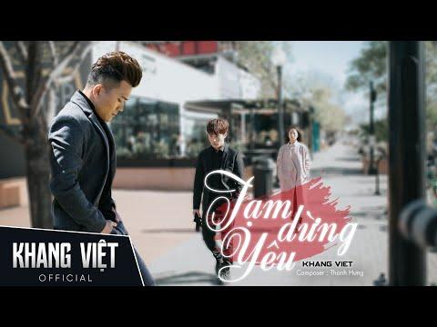 Tạm Dừng Yêu | Khang Việt | Official Music Video