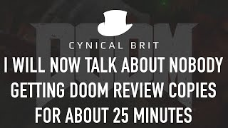 I will now talk about nobody getting DOOM review copies for about 25 minutes