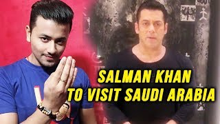 Salman Khan To VISIT Saudi Arabia For The FIRST TIME On 24th of March 2019
