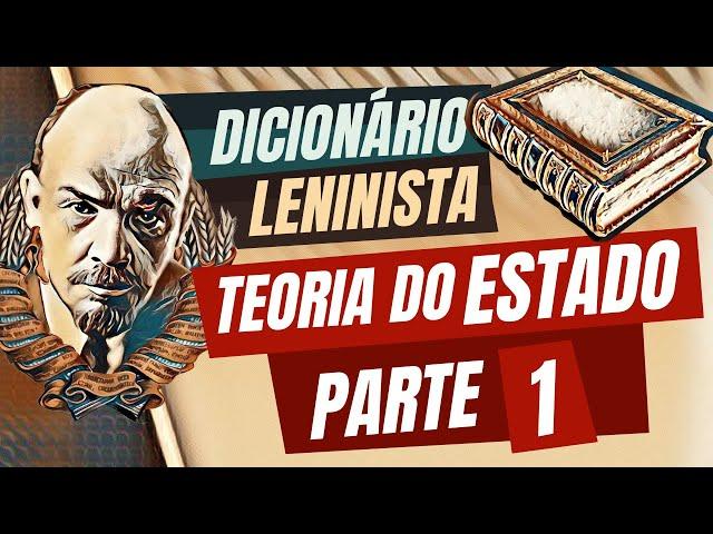 Dicionário Leninista: Teoria do Estado - Parte I