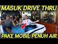 KE DRIVE THRU PAKE MOBIL BAK PENUH AIR!!!