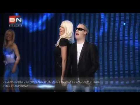 Jelena Karleusa feat. Sasa Matic - Ne smem da se zaljubim u tebe