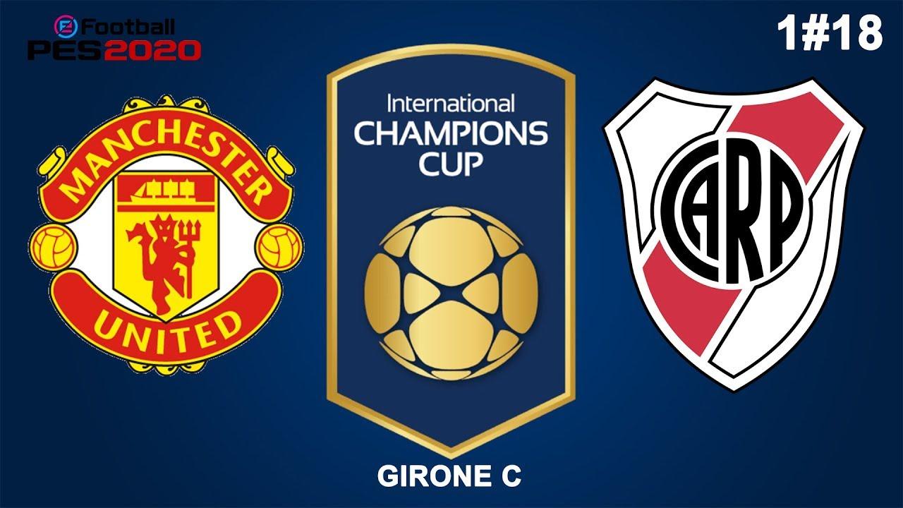 Manchester United International Champions Cup 2020.Pes 2020 International Champions Cup Gruppo C Manchester U V River Plate 1 18