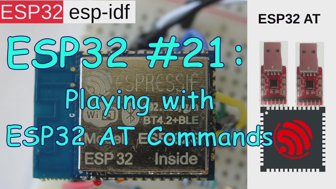 ESP32 #21: ESP32-AT - Playing with ESP32 AT Commands