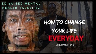 Everyday Is a New Day | Ed 60 Sec Mental Health Talks Ep.2