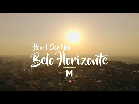 How I See you - Belo Horizonte #MyTrip