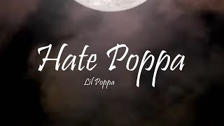 Lil Poppa - Hate Poppa (Lyrics)