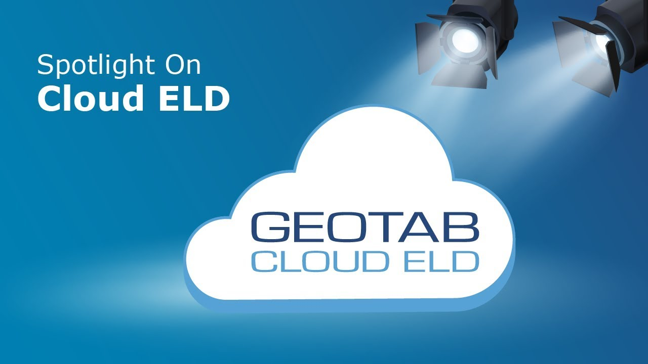 Spotlight on Cloud ELD | Geotab Drive
