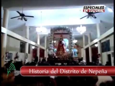HISTORIA DEL DISTRITO DE  NEPEÑA - Especial de Cultural Noticias