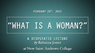 """What is a Woman?"" - Rebecca Jones 