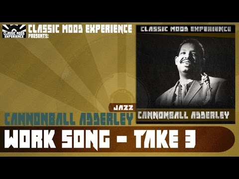 Cannonball Adderley - Work Song - Take 3 (1960) mp3