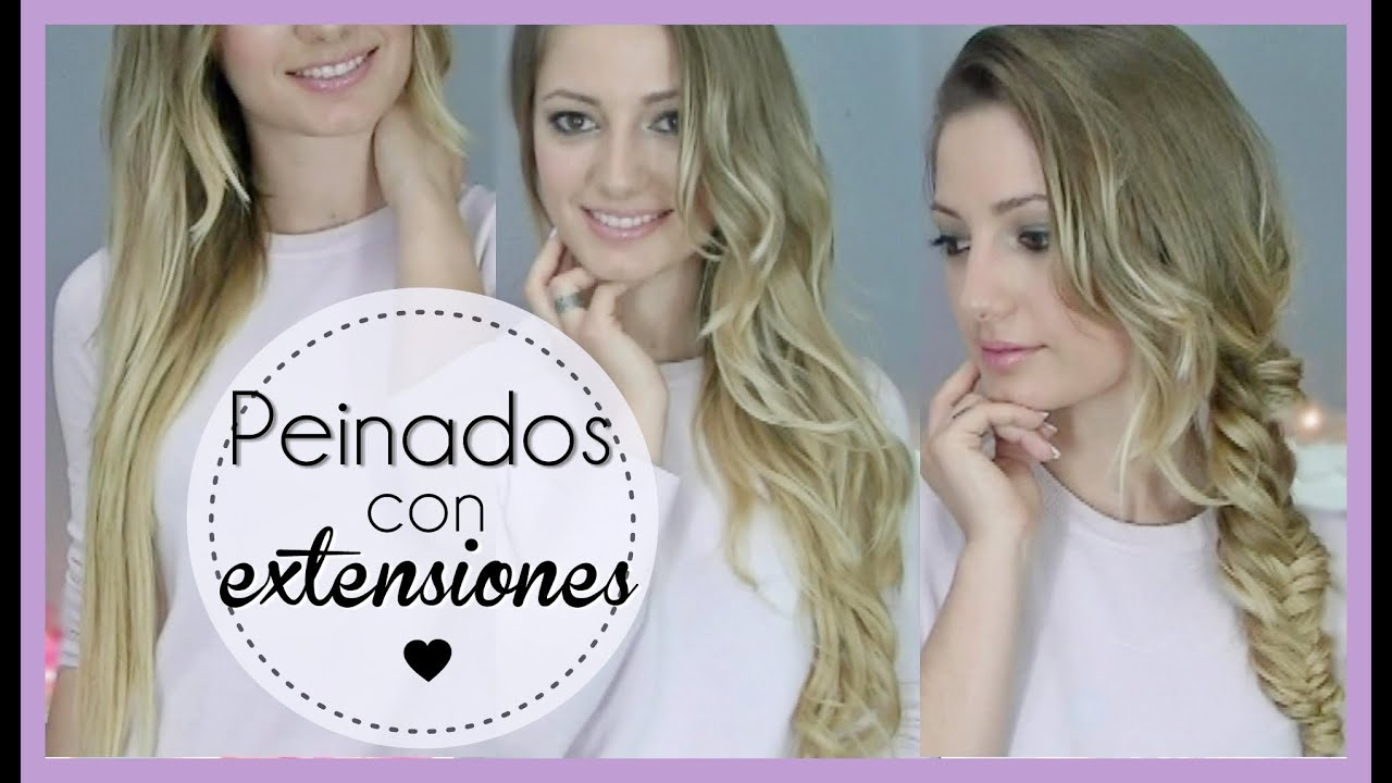 3 Peinados Faciles Con Extensiones Y Como Colocarlas Youtube