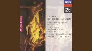 "J.S. Bach: St. John Passion, BWV 245 / Part One - ""I"