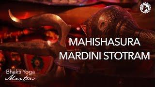 Mahishasura Mardini Stotram | Bhakti Yoga Mantras