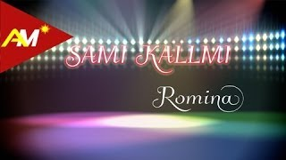 Sami Kallmi - Romina