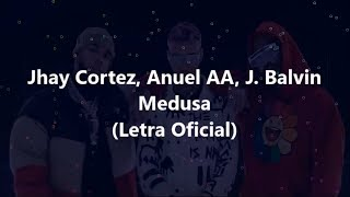 Jhay Cortez, Anuel AA, J. Balvin - Medusa - Letra Oficial