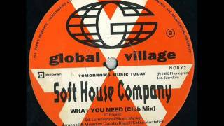 SOFT HOUSE COMPANY - What You Need (Club Mix)