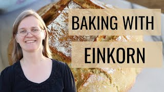 How to Master Baking With Einkorn - Are You Interested?