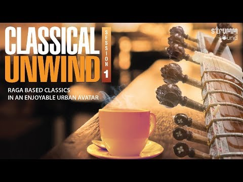 Classical Unwind Jukebox | Raga based Classics in an Enjoyable Urban Avatar