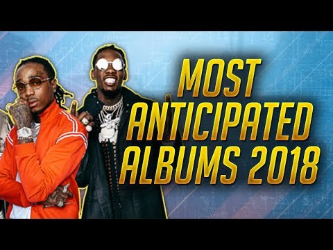 the-most-anticipated-rap/hip-hop-albums-of-2018!