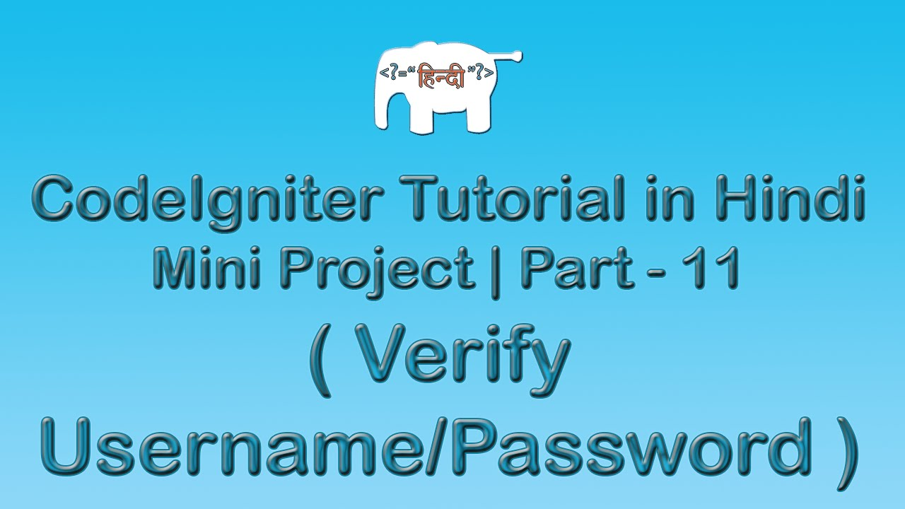 CodeIgniter Project Tutorial in Hindi/Urdu ( Verify Username/Password  )