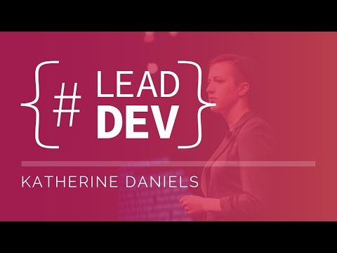Katherine Daniels at The Lead Developer New York 2017
