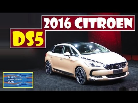 2016 Citroen Ds5 Live Photos At Auto Shanghai 2015 Youtube