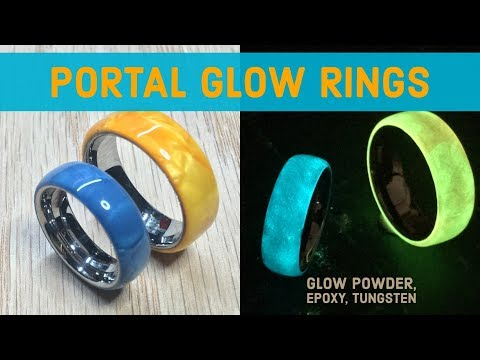 Creating two Portal Glow Rings from Celluloid Epoxy, Glow Powder and Tungsten Bands