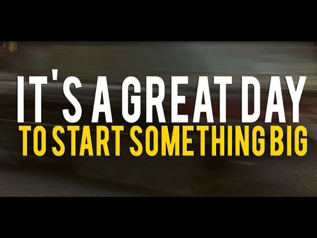 It's a great day to start something big!