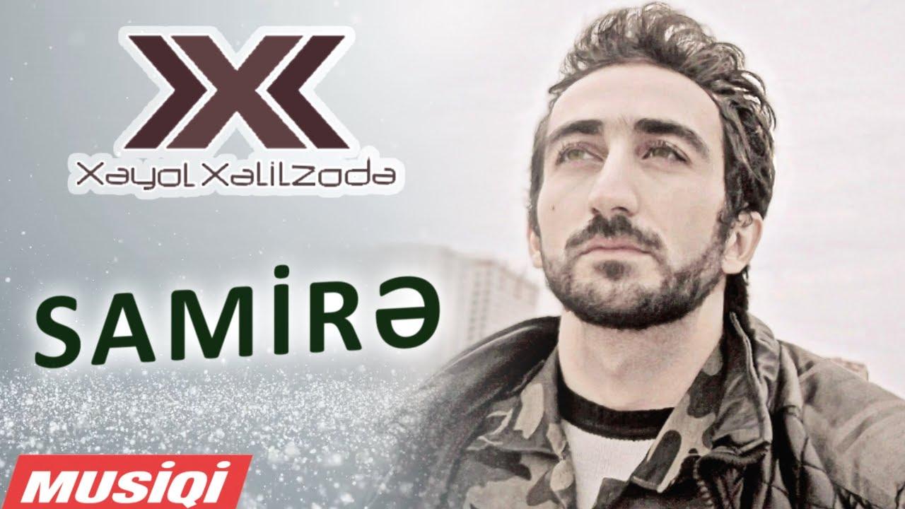 Xəyal Xəlilzadə - Samirə