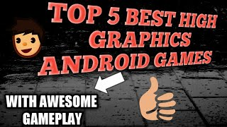 BEST HIGH GRAPHICS ANDROID GAMES AVAILABLE IN PLAYSTORE