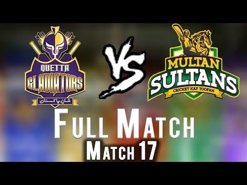 Full Match   Quetta Gladiators Vs Multan Sultans    Match 17   7th March   HBL PSL 2018