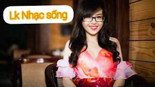 Lk Nhạc Trữ Tình | Lk Nhạc Sống Mới Nhất | Lk Bolero