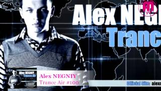 OUT NOW : Alex NEGNIY - Trance Air - Edition #100 !!!