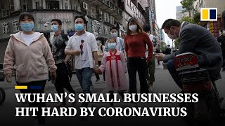 Coronavirus: Wuhan's small business owners face uncertain future despite lockdown being lifted