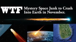 WTF? Mystery Space Junk to Crash into Earth November 13th 2015