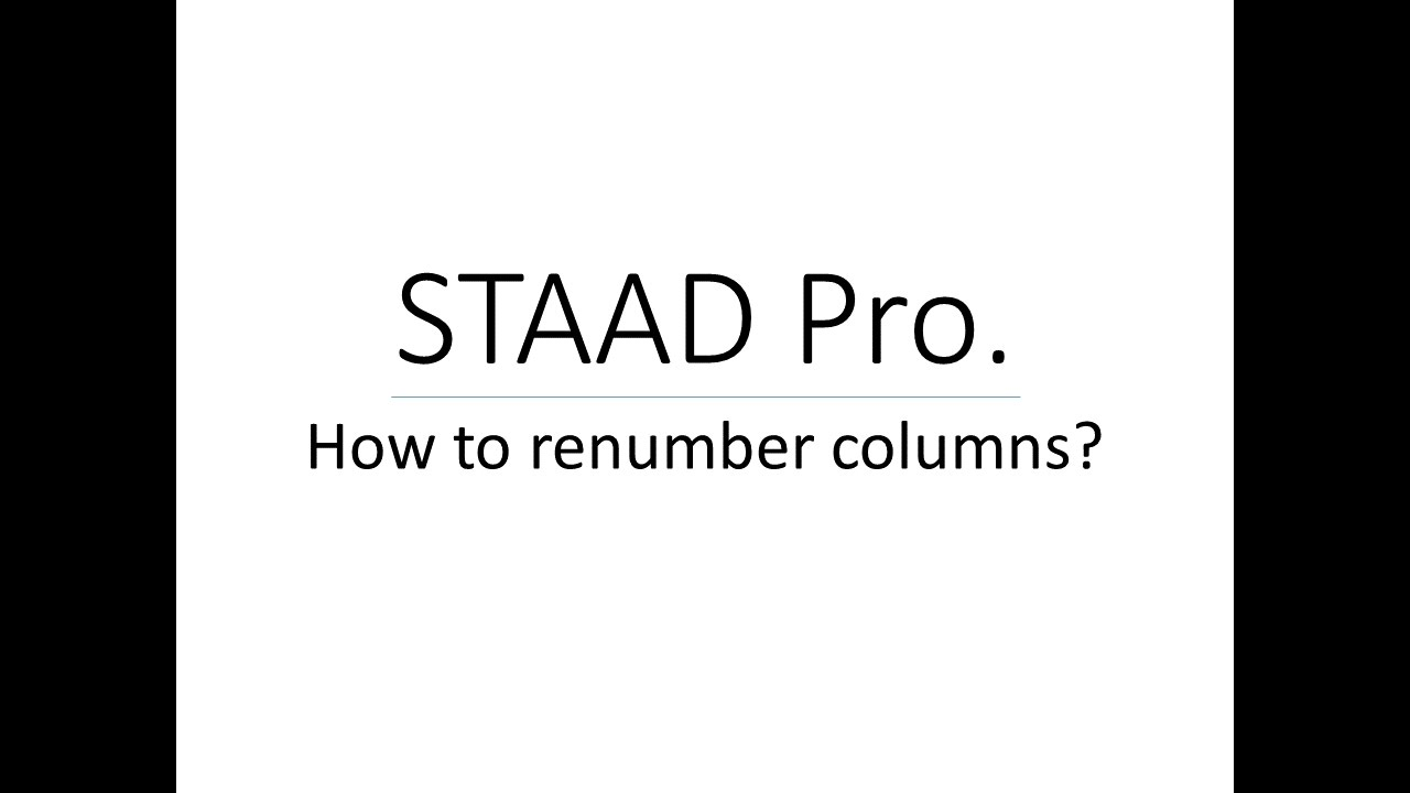 How to renumber columns in STAAD Pro? - - vimore org