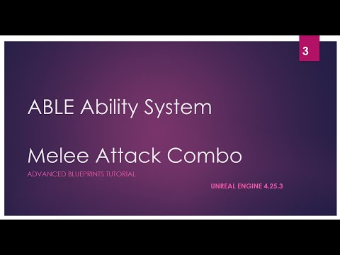 ABLE Ability: Melee Attacks Combo - UE4 ABLE Abilities Tutorial - Unreal Engine 4 DevLog #3
